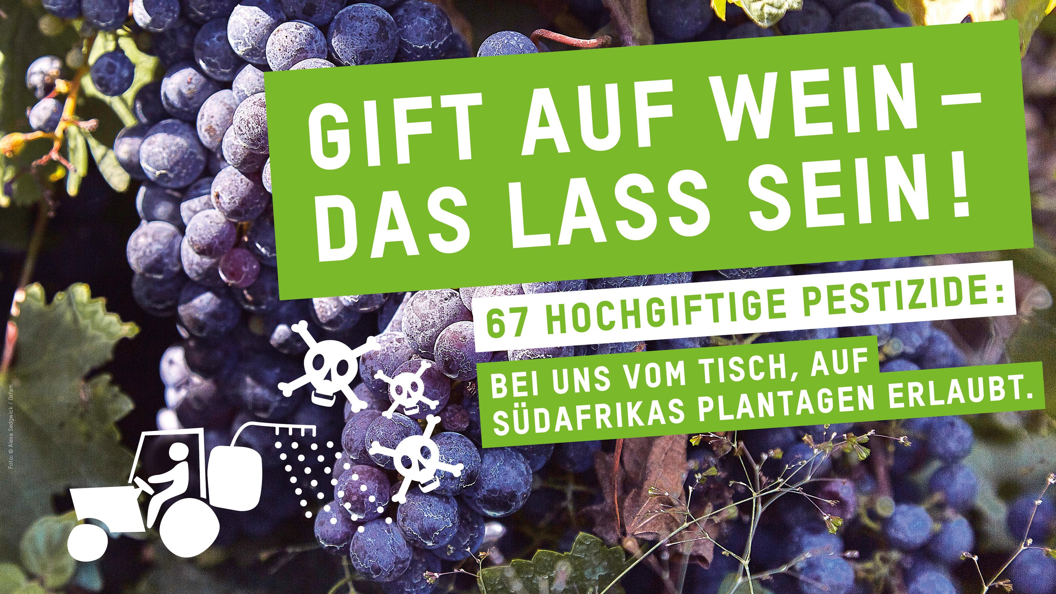 Oxfams Kampagne 2019: Gift auf Wein – das lass sein