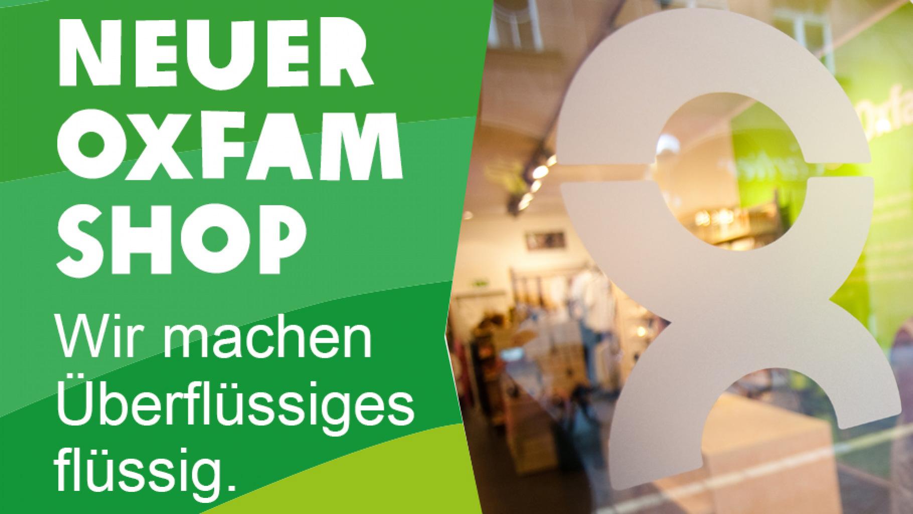 Neuer Oxfam Shop: Wir machen Überflüssiges flüssig