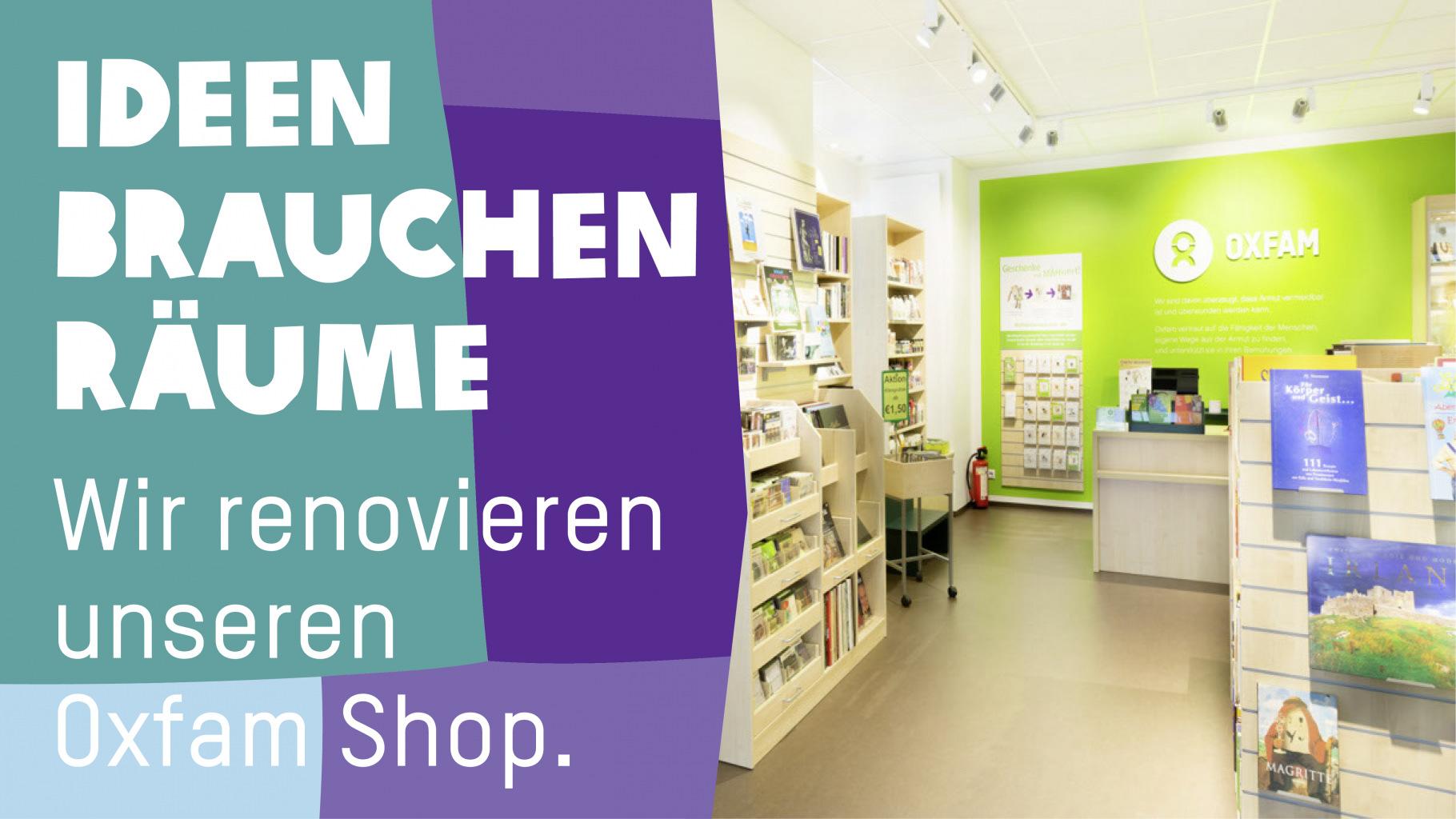 Ideen brauchen Räume: Renovierung Oxfam Shop